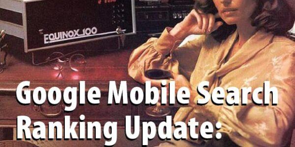 Google's Mobile-Friendly Algorithm Update: What Happens Next?