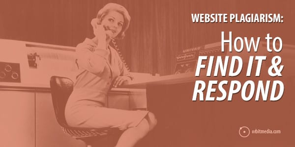 Website Plagiarism: How to find it and respond