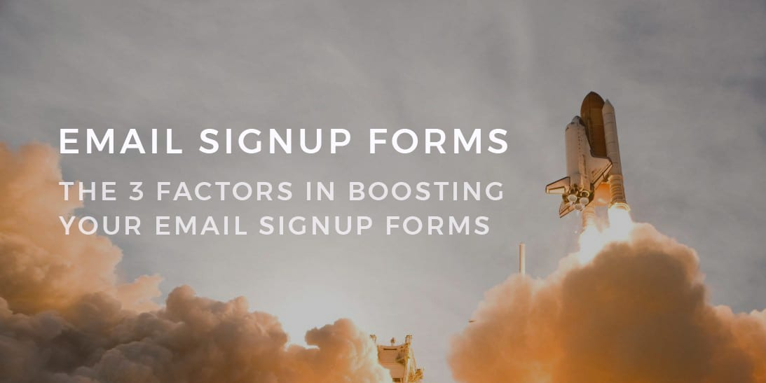 Email Signup Forms: The 3 Factors in Boosting your Email Signup Form