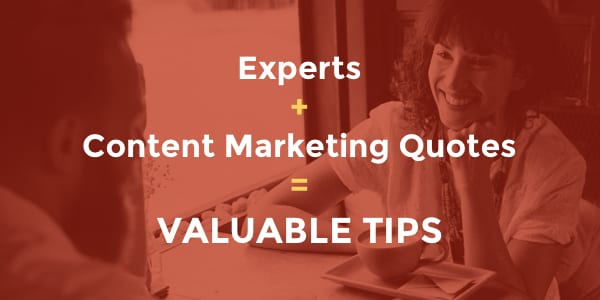 content marketing quotes and valuable tips